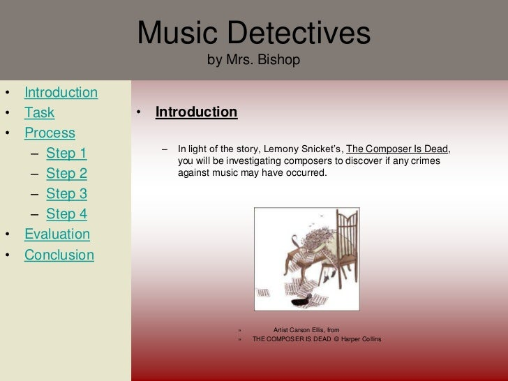 Music Detectives                              by Mrs. Bishop• Introduction• Task           • Introduction• Process        ...