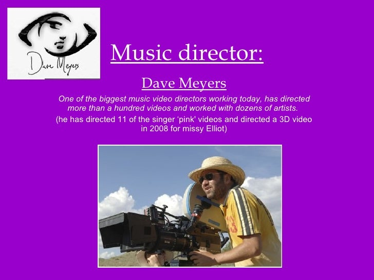 Music director: Dave Meyers One of the biggest music video directors working today, has directed more than a hundred video...