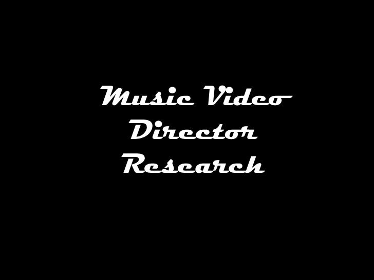 Music Video Director Research
