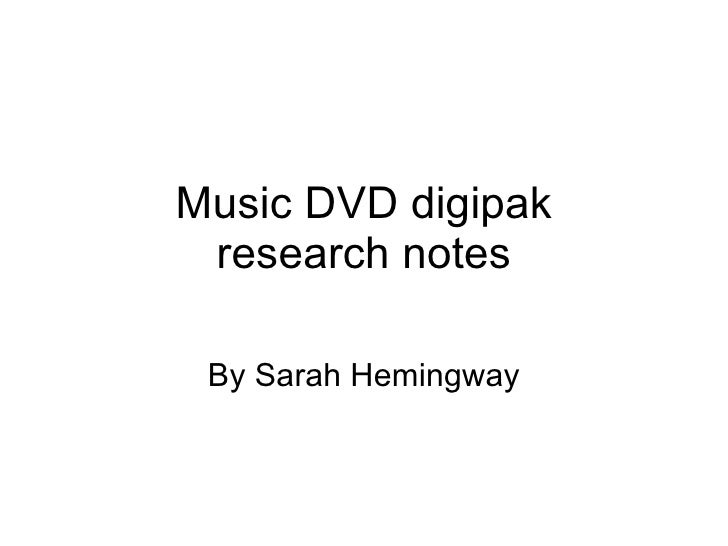 Music DVD digipak research notes By Sarah Hemingway