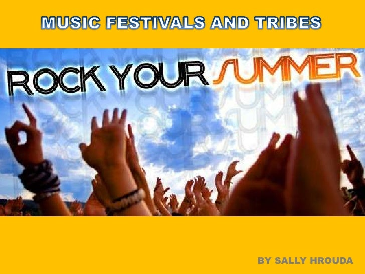 BIG DAY <br />MUSIC FESTIVALS AND TRIBES<br />BY SALLY HROUDA<br />