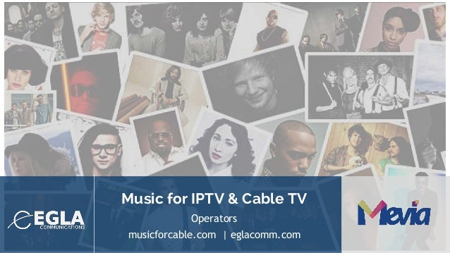 Music for IPTV & Cable TV Operators musicforcable.com | eglacomm.com
