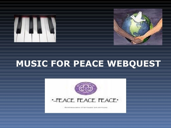 MUSIC FOR PEACE WEBQUEST