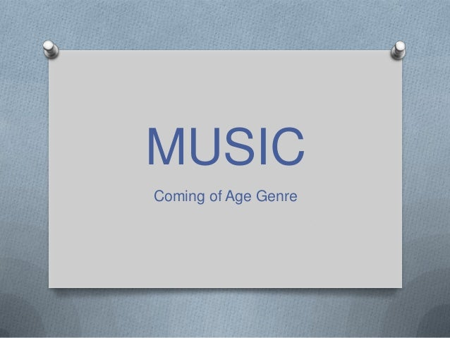 MUSIC Coming of Age Genre