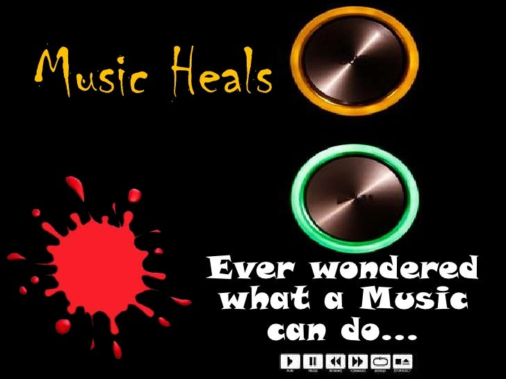 Music Heals       Ever wondered       what a Music          can do…