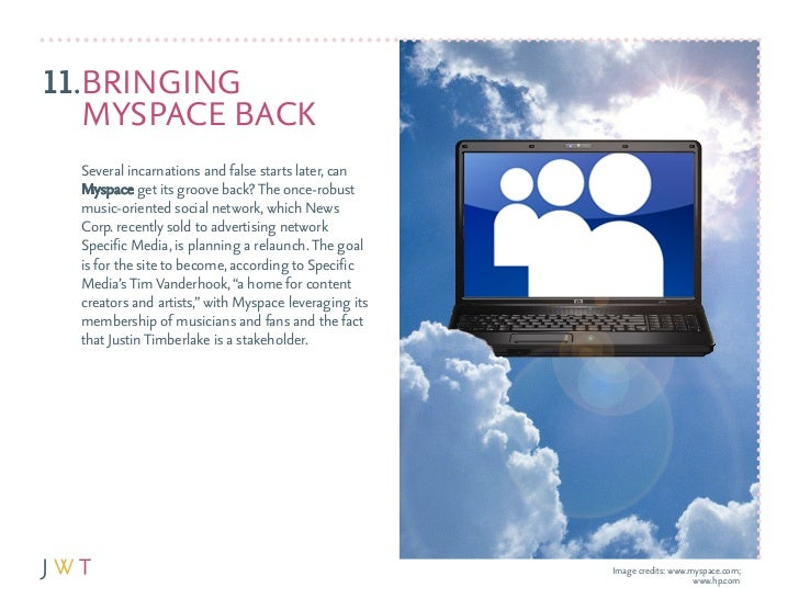 11.BrINGING   MySpacE Back  Several incarnations and false starts later, can  Myspace get its groove back? The once-robust...