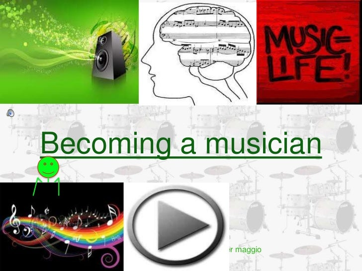 Becoming a musician <br />Hunter maggio<br />