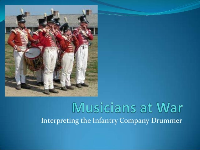 Musicians at war: Infantry Company Drummers, 1775-1865