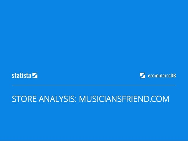 STORE ANALYSIS: MUSICIANSFRIEND.COM