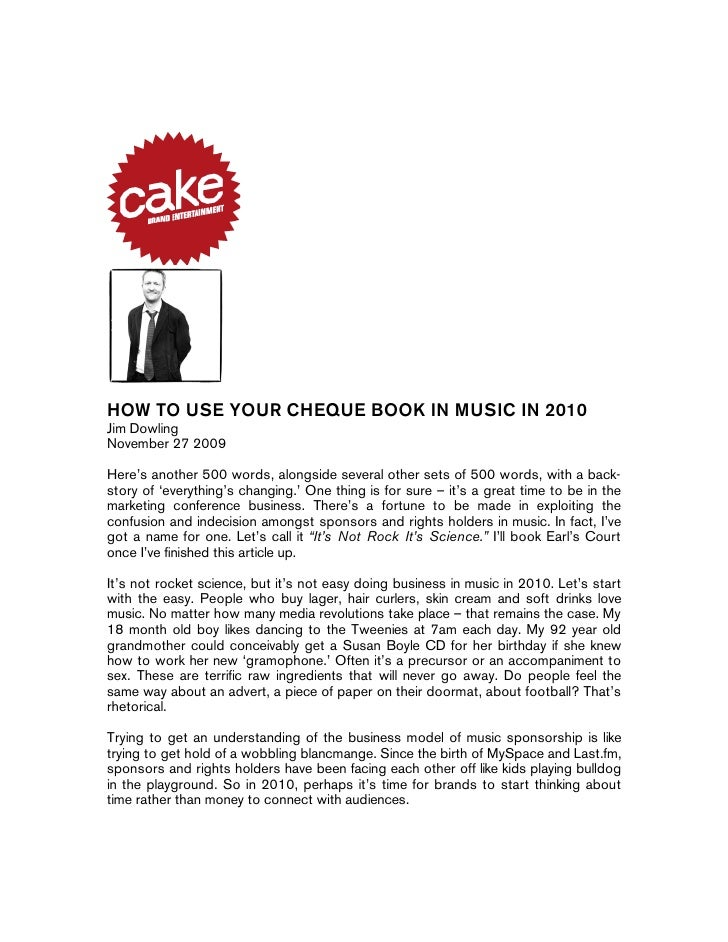 HOW TO USE YOUR CHEQUE BOOK IN MUSIC IN 2010 Jim Dowling November 27 2009  Here's another 500 words, alongside several oth...