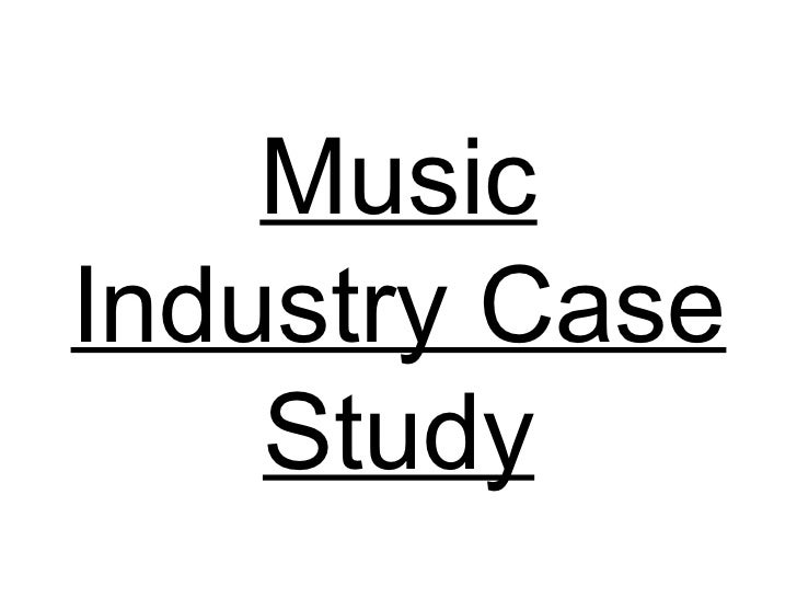 Music Industry Case Study