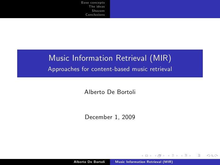 Base concepts                  The ideas                    Shazam                Conclusions     Music Information Retrie...