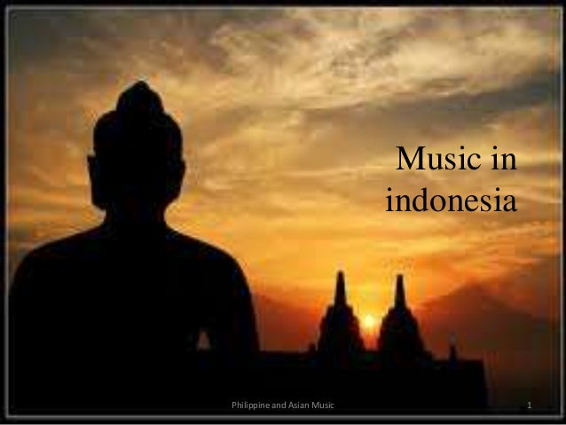 Music in indonesia 1Philippine and Asian Music