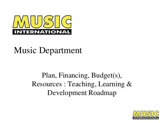 Music Department Plan, Financing, Budget(s), Resources : Teaching, Learning & Development Roadmap