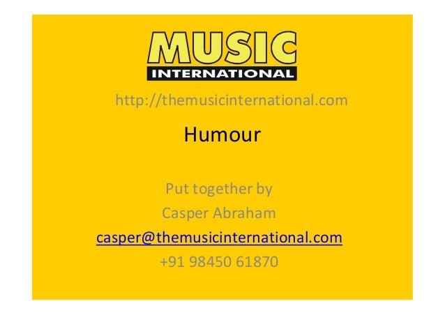 Humour Puttogetherby CasperAbraham casper@themusicinternational.com +919845061870 http://themusicinternational.c...