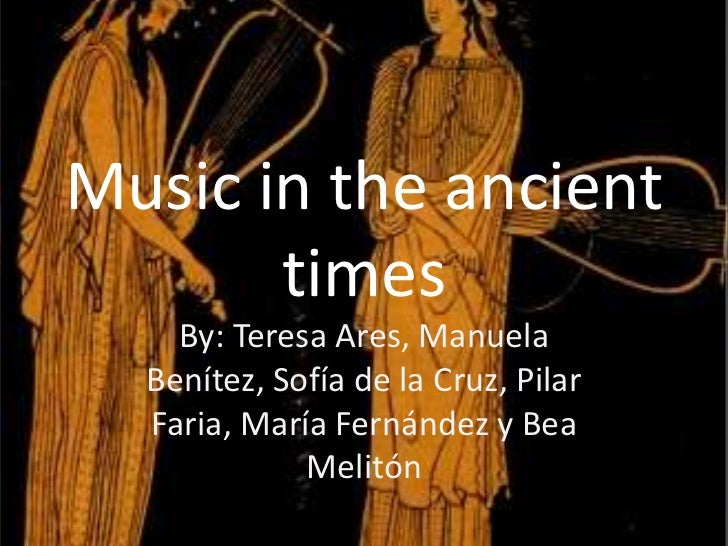 Music in the Ancient Times