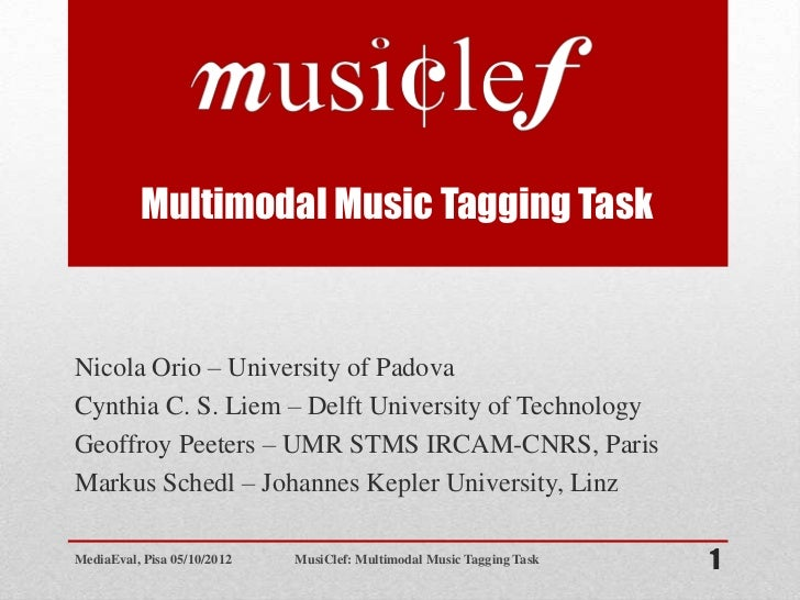 Multimodal Music Tagging TaskNicola Orio – University of PadovaCynthia C. S. Liem – Delft University of TechnologyGeoffroy...