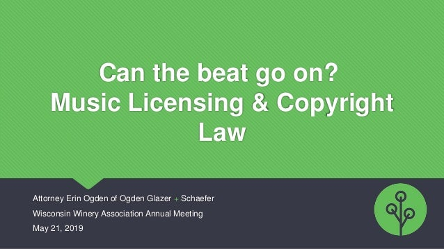 Can the beat go on? Music Licensing & Copyright Law Attorney Erin Ogden of Ogden Glazer + Schaefer Wisconsin Winery Associ...