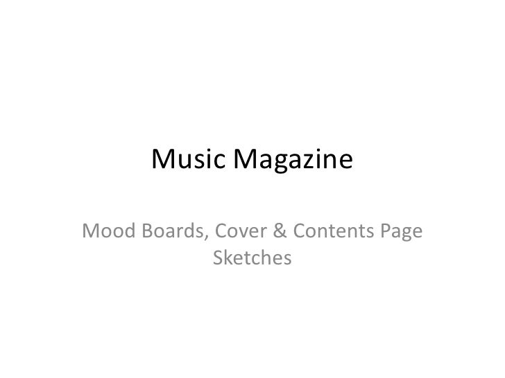 Music Magazine<br />Mood Boards, Cover & Contents Page Sketches<br />