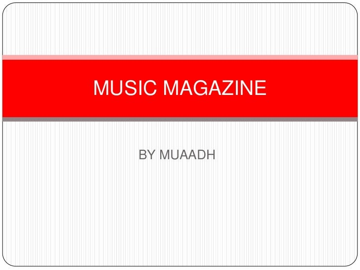 BY MUAADH<br />MUSIC MAGAZINE<br />