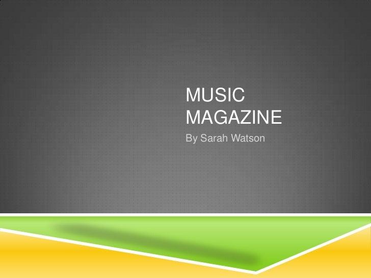 MUSICMAGAZINEBy Sarah Watson