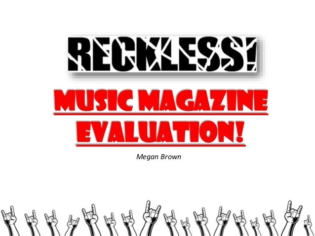 MUSIC MAGAZINE EVALUATION! Megan Brown