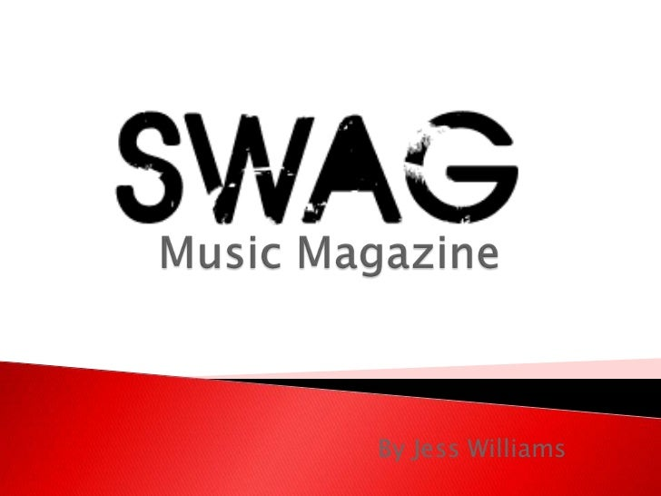 Music Magazine<br />By Jess Williams<br />