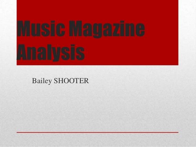 Music Magazine Analysis Bailey SHOOTER