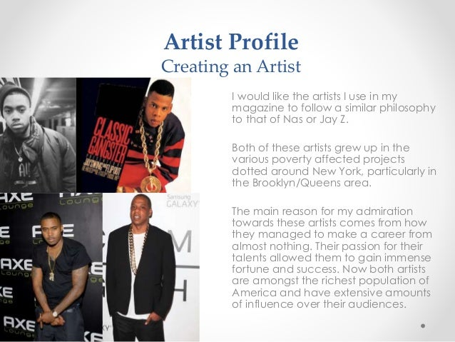 Artist Profile Creating an Artist I would like the artists I use in my magazine to follow a similar philosophy to that of ...