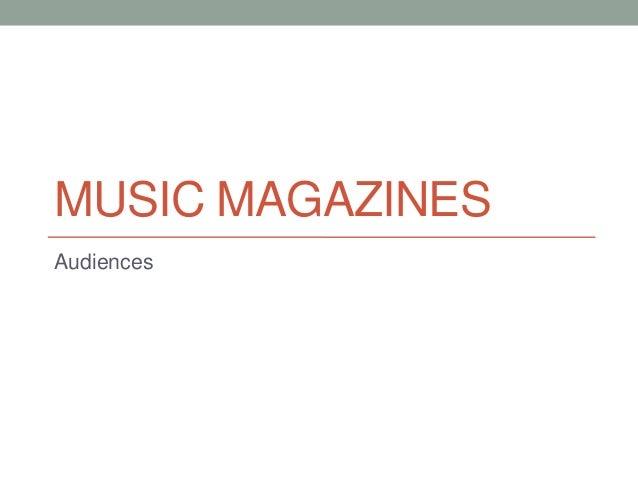 MUSIC MAGAZINESAudiences