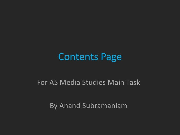 Contents PageFor AS Media Studies Main Task   By Anand Subramaniam