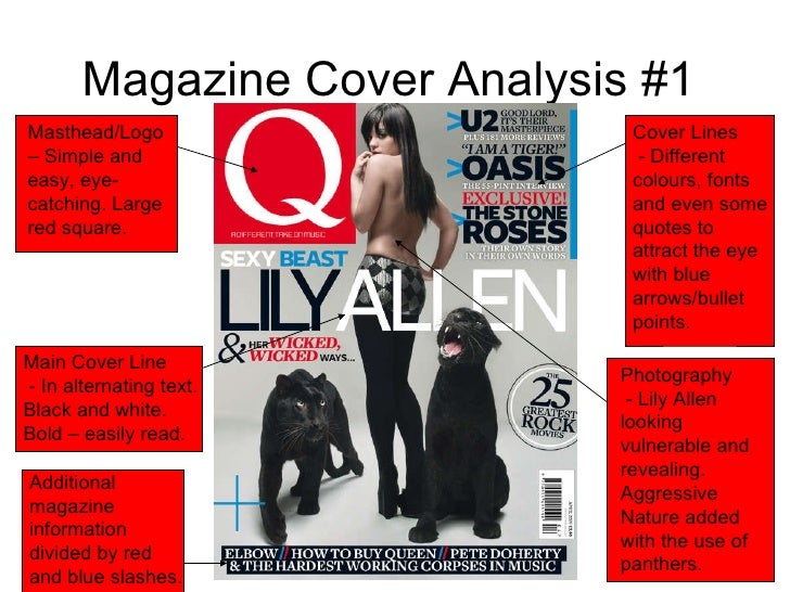 Magazine Cover Analysis #1 Masthead/Logo – Simple and easy, eye-catching. Large red square. Main Cover Line - In alternati...