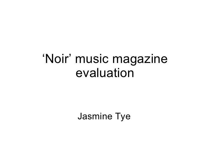 ' Noir' music magazine evaluation Jasmine Tye