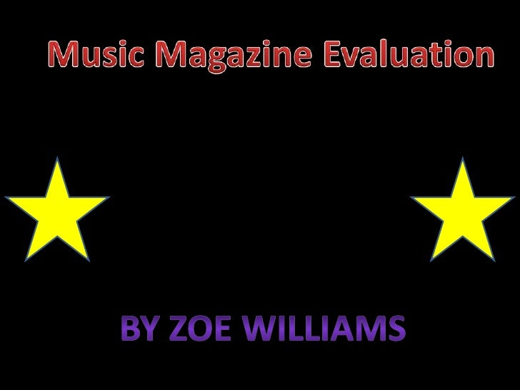 Music Magazine Evaluation<br />By Zoe Williams<br />