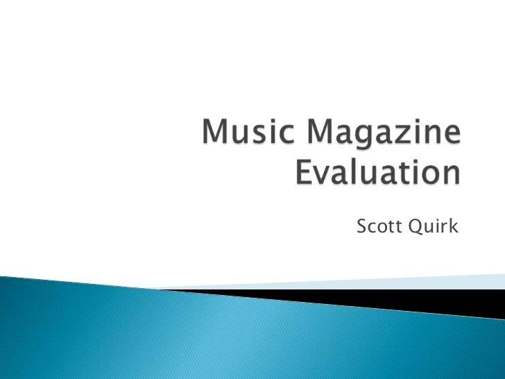 Music Magazine Evaluation<br />Scott Quirk<br />