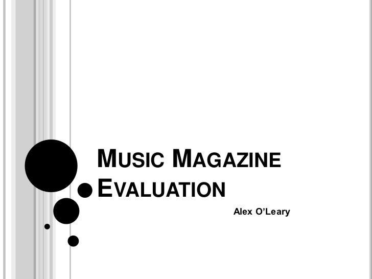 MUSIC MAGAZINEEVALUATION          Alex O'Leary