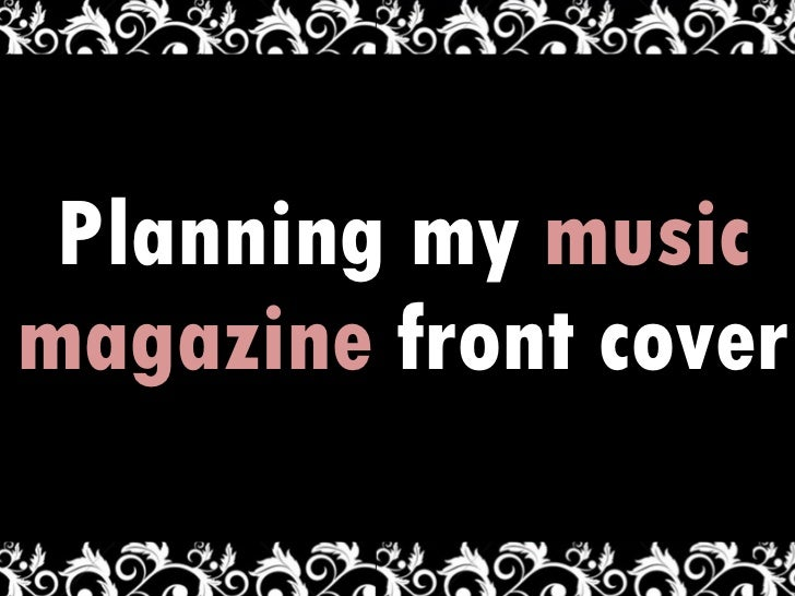 Planning my  music magazine  front cover