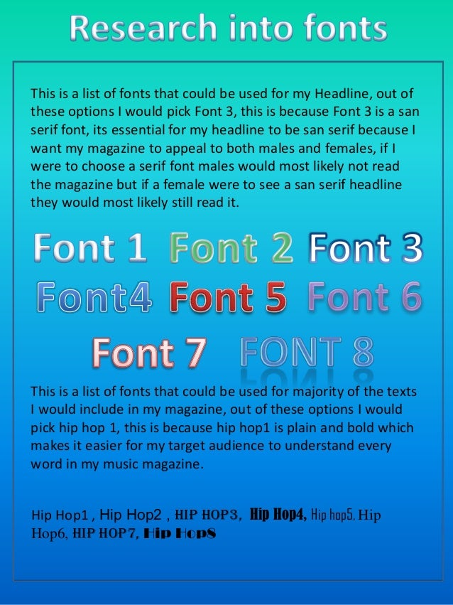This is a list of fonts that could be used for my Headline, out of these options I would pick Font 3, this is because Font...