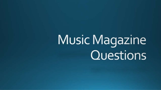 Music magazine questions