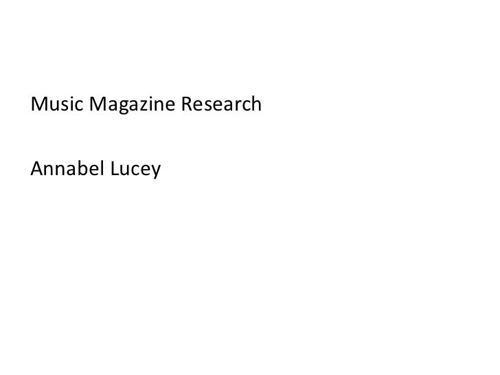 Music Magazine Research<br />Annabel Lucey<br />