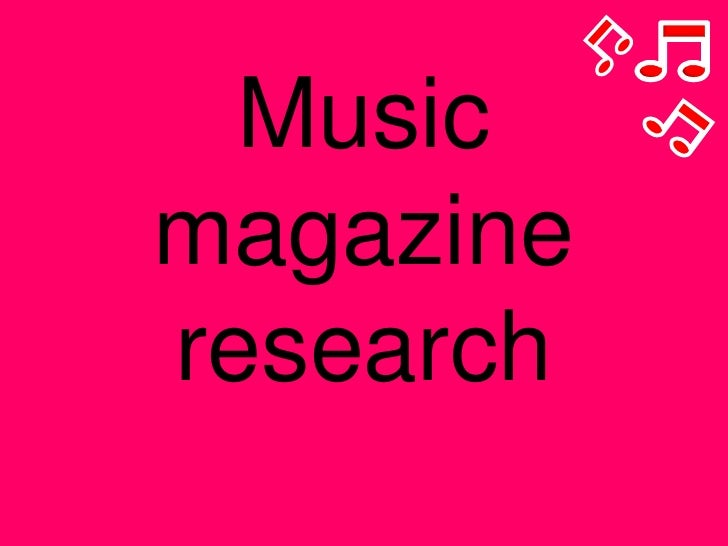 Music magazineresearch<br />