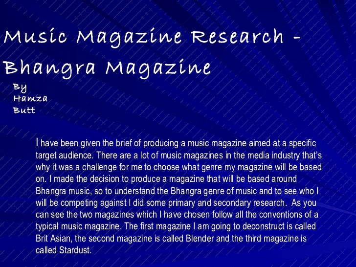 Music Magazine Research -Bhangra MagazineByHamzaButt   I have been given the brief of producing a music magazine aimed at ...