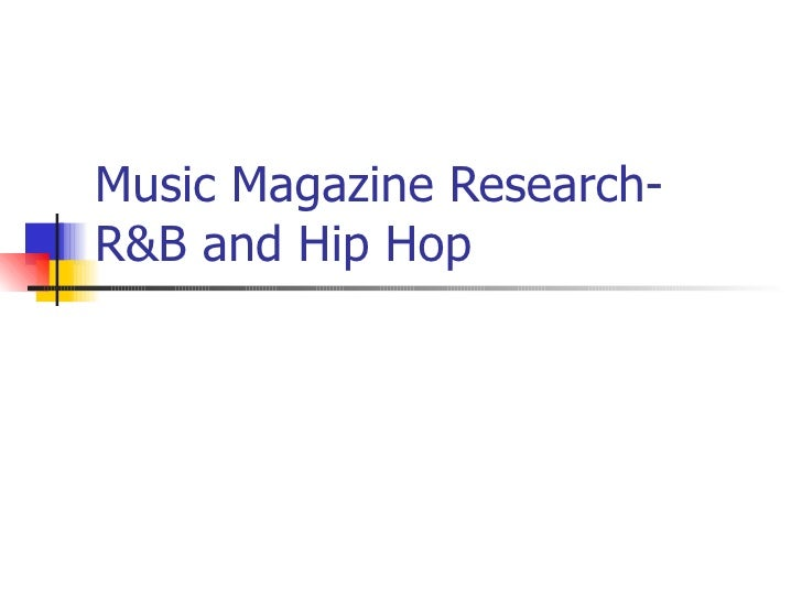 Music Magazine Research-R&B and Hip Hop
