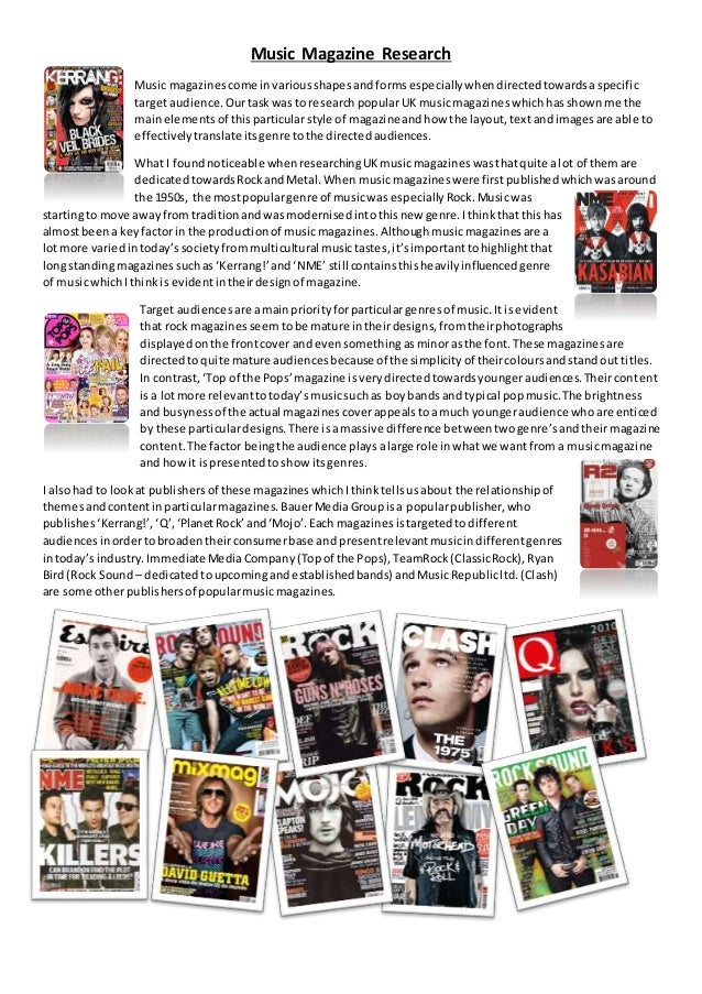Music Magazine Research Music magazinescome invariousshapesandformsespeciallywhendirectedtowardsaspecific target audience....