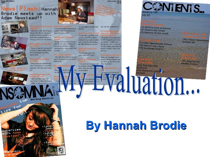 My Evaluation... By Hannah Brodie