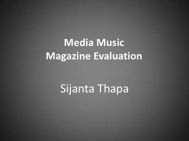 Media MusicMagazine Evaluation  Sijanta Thapa