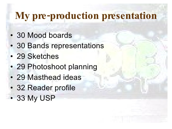 My pre-production presentation <ul><li>30 Mood boards  </li></ul><ul><li>30 Bands representations  </li></ul><ul><li>29 Sk...