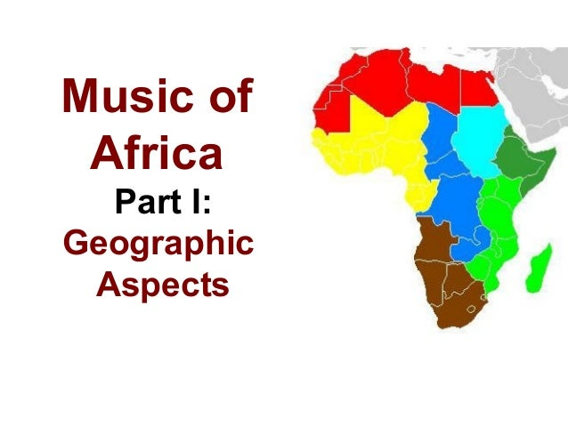 Music of Africa Part I: Geographic Aspects