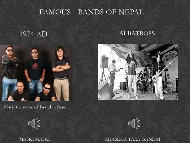 FAMOUS BANDS OF NEPAL         1974 AD                          ALBATROSS1974 is the name of Brand in Band .         MASKI ...