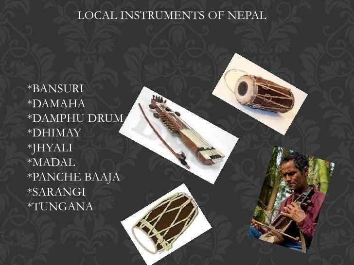 LOCAL INSTRUMENTS OF NEPAL*BANSURI*DAMAHA*DAMPHU DRUM*DHIMAY*JHYALI*MADAL*PANCHE BAAJA*SARANGI*TUNGANA